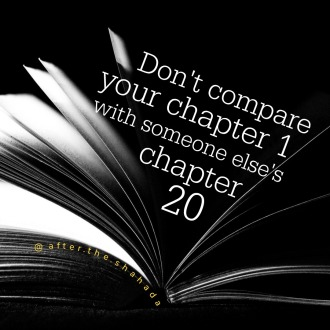 Don't Compare Your Chapter 1 With Someone Else's Chapter 20